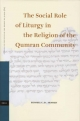 The Social Role of Liturgy in the Religion of the Qumran Community - Russell C. D. Arnold