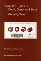Property Rights in Blood, Genes and Data: Naturally Yours? - Bovenberg, Jasper A.