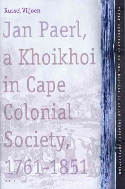 Jan Paerl, A. Khoikhoi in Cape Colonial Society 1761-1851
