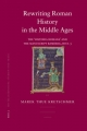 Rewriting Roman History in the Middle Ages - Marek Thue Kretschmer