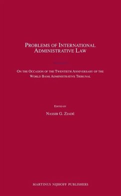 Problems of International Administrative Law: On the Occasion of the Twentieth Anniversary of the World Bank Administrative Tribunal - Herausgeber: Ziade, Nassib G.