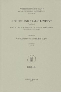 A Greek and Arabic Lexicon, Volume 8 B-Bdl: Materials for a Dictionary of the Medieval Translations from Greek Into Arabic - Herausgeber: Endress, Gerhard Gutas, Dimitri
