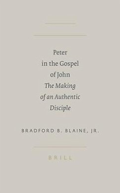 Peter in the Gospel of John: The Making of an Authentic Disciple - Blaine, Bradford B. , Jr.