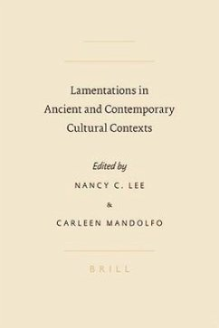 Lamentations in Ancient and Contemporary Cultural Contexts - Herausgeber: Mandolfo, Carleen R. Lee, Nancy