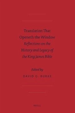 Translation That Openeth the Window: Reflections on the History and Legacy of the King James Bible - Herausgeber: Burke, David G.