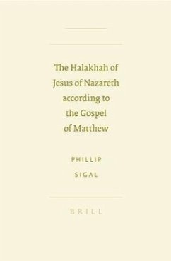 The Halakhah of Jesus of Nazareth According to the Gospel of Matthew - Sigal, Phillip