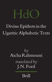 Divine Epithets in the Ugaritic Alphabetic Texts - Rahmouni, Aicha / Ford, J. N.