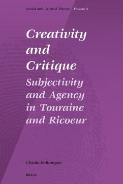 Creativity and Critique: Subjectivity and Agency in Touraine and Ricoeur - Ballantyne, Glenda