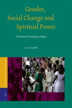 Gender, Social Change and Spiritual Power: Charismatic Christianity in Ghana - Soothill, Jane E.