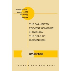 The Failure to Prevent Genocide in Rwanda: The Role of Bystanders - Fred Grunfeld