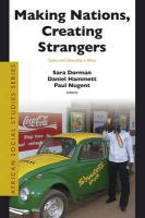 Making Nations, Creating Strangers: States and Citizenship in Africa