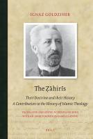 The Zahiris: Their Doctrine and Their History. a Contribution to the History of Islamic Theology