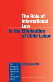 The Role of International Law in the Elimination of Child Labor - Cullen, Holly