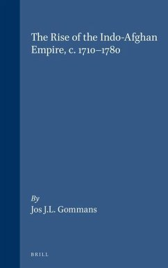 The Rise of the Indo-Afghan Empire, C.1710-1780 - Gommans, Jos J. L.
