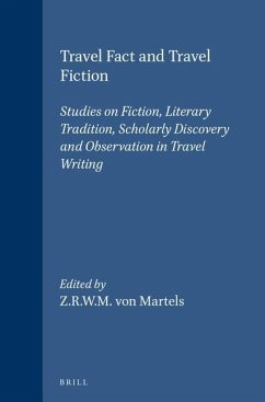Travel Fact and Travel Fiction: Studies on Fiction, Literary Tradition, Scholarly Discovery and Observation in Travel Writing - Herausgeber: Martels, Z. R. W. M.