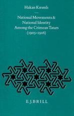 National Movements and National Identity Among the Crimean Tatars, 1905-1916 - Hakan Krml
