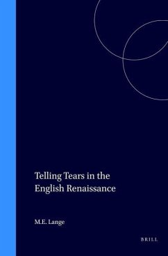 Telling Tears in the English Renaissance - Lange, Marjory E.