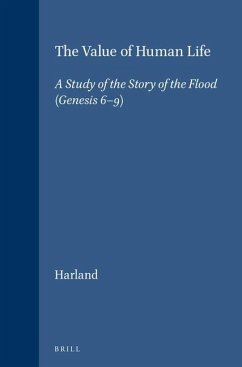 The Value of Human Life: A Study of the Story of the Flood (Genesis 6-9) - Harland, P. J.
