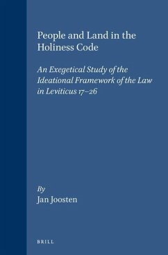 People and Land in the Holiness Code: An Exegetical Study of the Ideational Framework of the Law in Leviticus 17-26 - Joosten, Jan