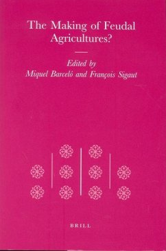 The Making of Feudal Agricultures? - Barceló, Miquel / Sigaut, François (eds.)