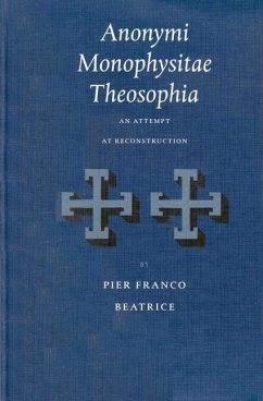 Anonymi Monophysitae Theosophia: An Attempt at Reconstruction - Beatrice, Pier Franco