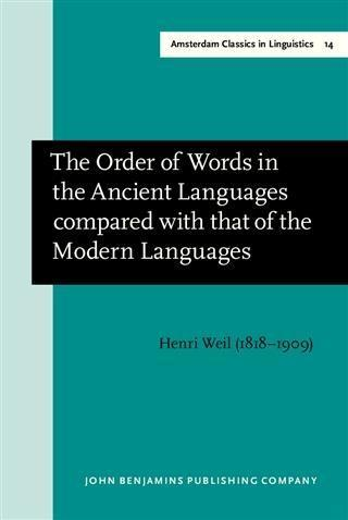 Order of Words in the Ancient Languages compared with that of the Modern Languages