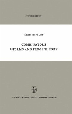 Combinators, -Terms and Proof Theory - Stenlund, S.