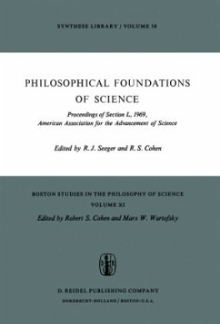 Philosophical Foundations of Science - Seeger, Raymond J. / Cohen, R.S. (Hgg.)