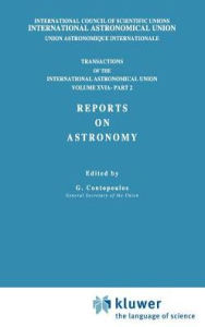 Transactions of the International Astronomical Union, Volume XVI: Reports on Astronomy, Part II - E.A. Muller