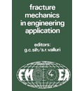 Proceedings of an International Conference on Fracture Mechanics in Engineering Application - George C. Sih