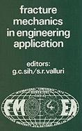 Fracture Mechanics in Engineering Applications