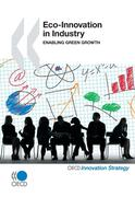 Publishing Oecd Publishing: Eco-Innovation in Industry: Enabling Green Growth