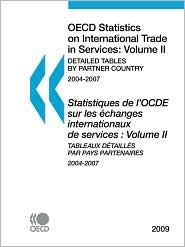 OECD Statistics on International Trade in Services 2009, Volume II, Detailed Tables by Partner Country - OECD Publishing