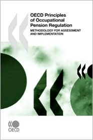 OECD Principles of Occupational Pension Regulation: Methodology for Assessment and Implementation - OECD Publishing