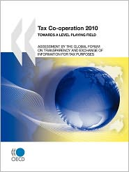 Tax Co-operation 2010: Towards a Level Playing Field - OECD Publishing