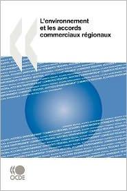 L'Environnement Et Les Accords Commerciaux Regionaux - Oecd Publishing