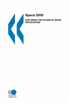 Space 2030: Exploring the Future of Space Applications - Oecd, Organization For Economic Cooperat