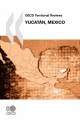 OECD Territorial Reviews Yucatan, Mexico - OECD Publishing