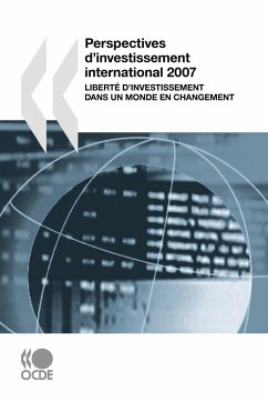 Perspectives D'Investissement International 2007: Libert D'Investissement Dans Un Monde En Changement - Oecd Publishing, Publishing