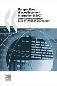 Perspectives D'Investissement International 2007 - Oecd Publishing
