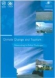 Climate Change and Tourism - World Tourism Organization;  United Nations Environment Programme