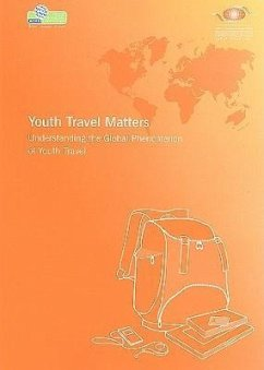 Youth Travel Matters: Understanding the Global Phenomenon of Youth Travel - Herausgeber: World Tourism Organization