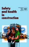 Safety and Health in Construction. an ILO Code of Practice