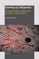 Growing up Indigenous: Developing Effective Pedagogy for Education and Development - R.M. Nichol