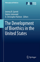 Development of Bioethics in the United States - Jeremy R. Garrett; D. Christopher Ralston; Fabrice Jotterand