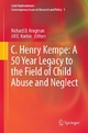 C. Henry Kempe: A 50 Year Legacy to the Field of Child Abuse and Neglect - Richard D. Krugman; Jill E. Korbin