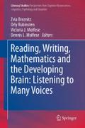 Reading, Writing, Mathematics and the Developing Brain: Listening to Many Voices