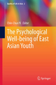 The Psychological Well-being of East Asian Youth - Chin-Chun Yi
