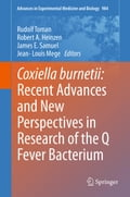 Coxiella burnetii: Recent Advances and New Perspectives in Research of the Q Fever Bacterium - James E. Samuel, Jean-Louis Mege, Robert A. Heinzen, Rudolf Toman