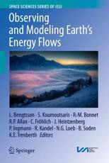 Observing and Modeling Earth's Energy Flows - Lennart Bengtsson (editor), Symeon Koumoutsaris (editor), Roger-Maurice Bonnet (editor), Richard P. Allan (editor), Claus Fr��hlich (editor), Jost Heintzenberg (editor), Paul Ingmann (editor), Robert Kandel (editor), Norman G. Loeb (editor), Brian Sod